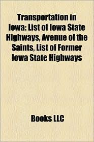 Transportation In Iowa - Books Llc