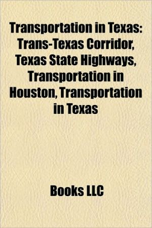 Transportation in Texas: List of farm-to-market roads in the South Plains of Texas, Trans-Texas Corridor, Texas state highways