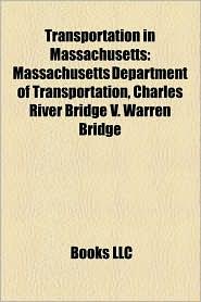 Transportation In Massachusetts - Books Llc