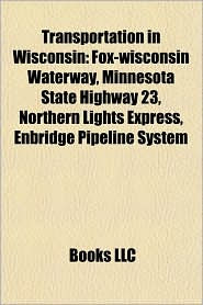 Transportation in Wisconsin: Airports in Wisconsin, Aviation in Wisconsin, Bike paths in Wisconsin, Bridges in Wisconsin, Canals in Wisconsin - Source: Wikipedia