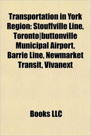 Transportation in York Region: Roads in York Region, Transportation in Aurora, Ontario, Transportation in Markham, Ontario