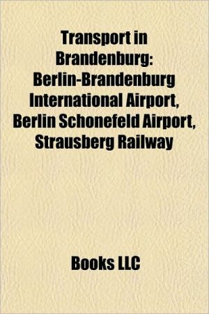 Transport in Brandenburg: Ferries in Brandenburg, Railway lines in Brandenburg, Railway stations in Brandenburg, Roads in Brandenburg