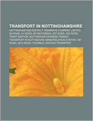 Transport In Nottinghamshire - Books Llc