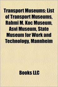 Transport museums: Aerospace museums, Automobile museums, Bicycling museums, Bus museums, Canal museums, Carriages museums, Maritime museums - Source: Wikipedia