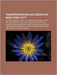 Transportation accidents in New York City: United Airlines Flight 175, American Airlines Flight 587, US Airways Flight 1549, USAir Flight 405 - Source: Wikipedia