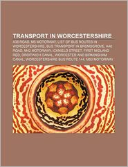 Transport in Worcestershire: A38 road, M5 motorway, List of bus routes in Worcestershire, Bus transport in Bromsgrove, A46 road, M42 motorway - Source: Wikipedia