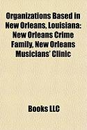 Organizations Based in New Orleans, Louisiana: New Orleans Crime Family