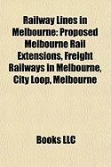 Railway Lines in Melbourne: Proposed Melbourne Rail Extensions