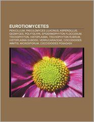 Eurotiomycetes - Books Llc