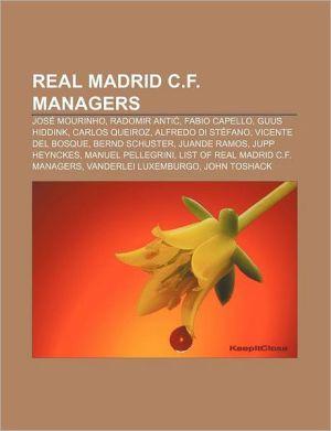Real Madrid C.F. managers: Jos Mourinho, Radomir Anti, Fabio Capello, Guus Hiddink, Carlos Queiroz, Alfredo Di St fano, Vicente del Bosque