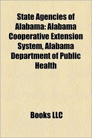 State Agencies of Alabama: Alabama Cooperative Extension System, State Law Enforcement Agencies of Alabama, Auburn University - LLC Books (Editor)