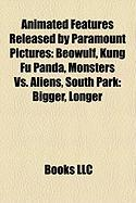 Animated Features Released by Paramount Pictures: Beowulf, Kung Fu Panda, Monsters vs. Aliens, South Park: Bigger, Longer