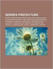 Serres Prefecture - Books Llc
