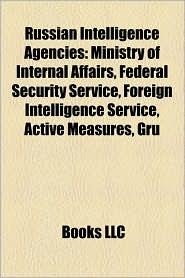 Russian Intelligence Agencies - Books Llc