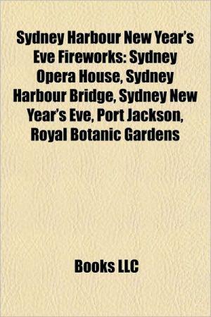 Sydney Harbour New Year's Eve Fireworks: Sydney Opera House, Sydney Harbour Bridge, Sydney New Year's Eve fireworks, Port Jackson