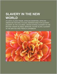 Slavery In The New World - Books Llc