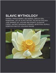 Slavic Mythology - Books Llc