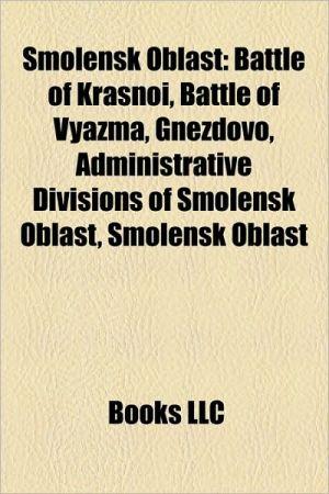 Smolensk Oblast: Airports in Smolensk Oblast, Cities and towns in Smolensk Oblast, Katyn massacre, People from Smolensk Oblast