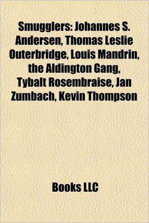 Smugglers: Mehmet Ali A ca, Johannes S. Andersen, Drug trafficking organizations, David McMillan, Haji Mastan, Thomas Leslie Outerbridge
