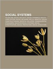 Social systems: Feudalism, Social security, Social dynamics, Health care system, Social network, B la H. B n thy, Social constructionism - Source: Wikipedia
