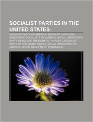 Socialist Parties In The United States - Books Llc