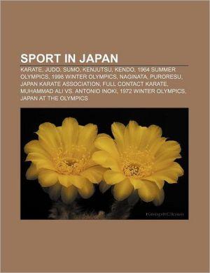 Sport in Japan: Karate, Judo, Sumo, Kenjutsu, Kendo, 1964 Summer Olympics, 1998 Winter Olympics, Naginata, Puroresu, Japan Karate Association