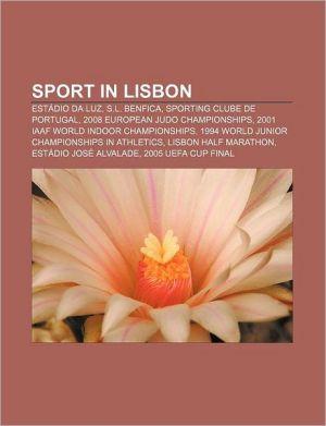 Sport in Lisbon: Est dio da Luz, S.L. Benfica, Sporting Clube de Portugal, 2008 European Judo Championships