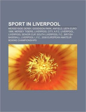Sport in Liverpool: Merseyside derby, Goodison Park, Anfield, UEFA Euro 1996, Mersey Tigers, Liverpool City, A.F.C. Liverpool