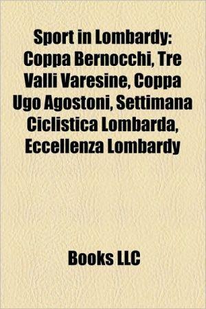 Sport in Lombardy: Basketball teams in Lombardy, Football clubs in Lombardy, Giro di Lombardia, F.C. Internazionale Milano, A.C. Milan