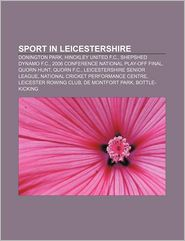 Sport In Leicestershire - Books Llc
