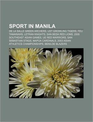Sport in Manila: De La Salle Green Archers, UST Growling Tigers, FEU Tamaraws, Letran Knights, San Beda Red Lions, 2005 Southeast Asian Games