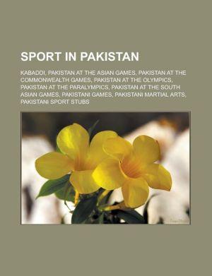 Sport in Pakistan: Kabaddi, Pakistan at the Asian Games, Pakistan at the Commonwealth Games, Pakistan at the Olympics, Pakistan at the Paralympics, Pakistan at the South Asian Games, Pakistani games, Pakistani martial arts