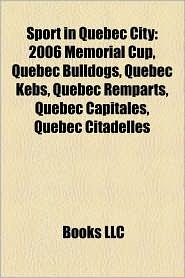 Sport In Quebec City - Books Llc