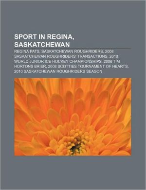 Sport in Regina, Saskatchewan: Regina Pats, Saskatchewan Roughriders, 2008 Saskatchewan Roughriders' Transactions