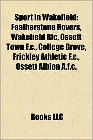 Sport in Wakefield: Castleford Tigers, Wakefield F.C, Wakefield Trinity Wildcats, List of Wakefield Trinity Wildcats players - Source: Wikipedia