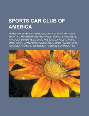 Sports Car Club of America: Trans-Am Series, Formula D, Can-Am, SCCA National Sports Car Championship, Pirelli World Challenge, Formula Super Vee, Autocross, SCCA RallyCross, Spec Miata, Cameron Argetsinger, Spec Racer Ford