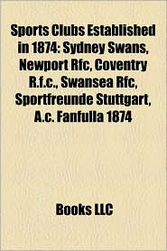 Sports Clubs Established In 1874 - Books Llc