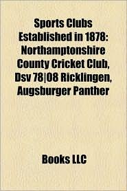 Sports Clubs Established In 1878 - Books Llc