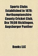 Sports Clubs Established in 1878: Northamptonshire County Cricket Club