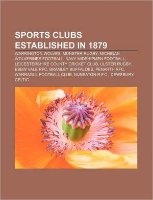 Sports clubs established in 1879: Warrington Wolves, Munster Rugby, Michigan Wolverines football, Navy Midshipmen football