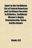 Sport in the Caribbean: List of Central American and Caribbean Records in Athletics
