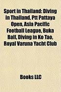 Sport in Thailand: Diving in Thailand, Ptt Pattaya Open, Asia Pacific Football League, Buka Ball, Diving in Ko Tao, Royal Varuna Yacht Club