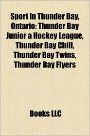 Sport In Thunder Bay, Ontario - Books Llc