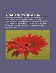 Sport In Yorkshire - Books Llc