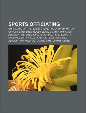 Sports officiating: Umpire, Instant replay, Official, Rugby union match officials, Referee, Rugby league match officials, Assistant referee