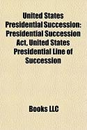 United States Presidential Succession: United States Presidential Inauguration
