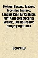 Textron: Cessna, Textron, Lycoming Engines, Landing Craft Air Cushion, M1117 Armored Security Vehicle, Bell Helicopter, Stingra