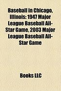 Baseball in Chicago, Illinois: 1947 Major League Baseball All-Star Game, 2003 Major League Baseball All-Star Game