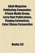 Adult Magazine Publishing Companies: Private Media Group, Larry Flynt Publications, Playboy Enterprises, Color Climax Corporation