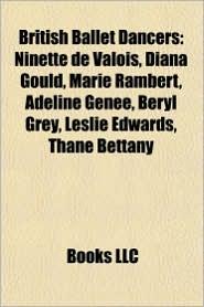 British ballet dancers: English ballet dancers, Scottish ballet dancers, Ninette de Valois, Hermione Darnborough, Alicia Markova - Source: Wikipedia